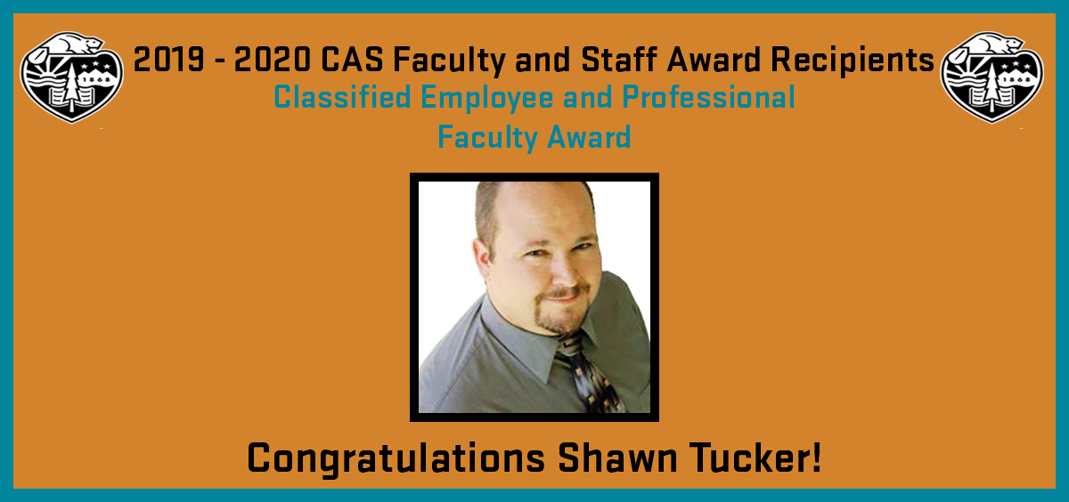 2019 - 2020 CAS Faculty and Staff Award Recipient: Shawn Tucker